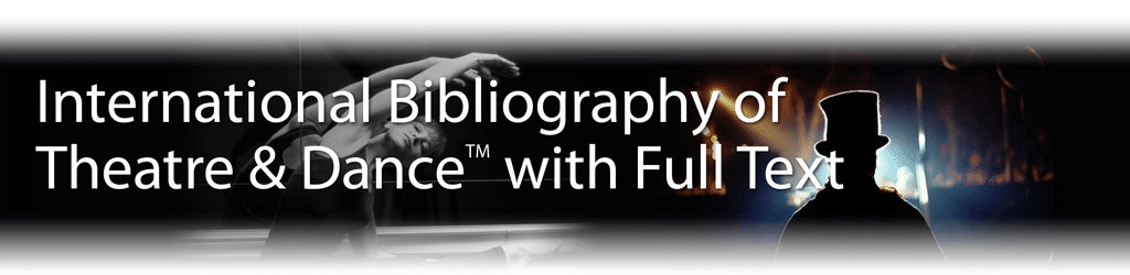 International Bibliography Of Theatre & Dance