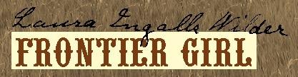 Laura Ingalls Wilder - Frontier Girl