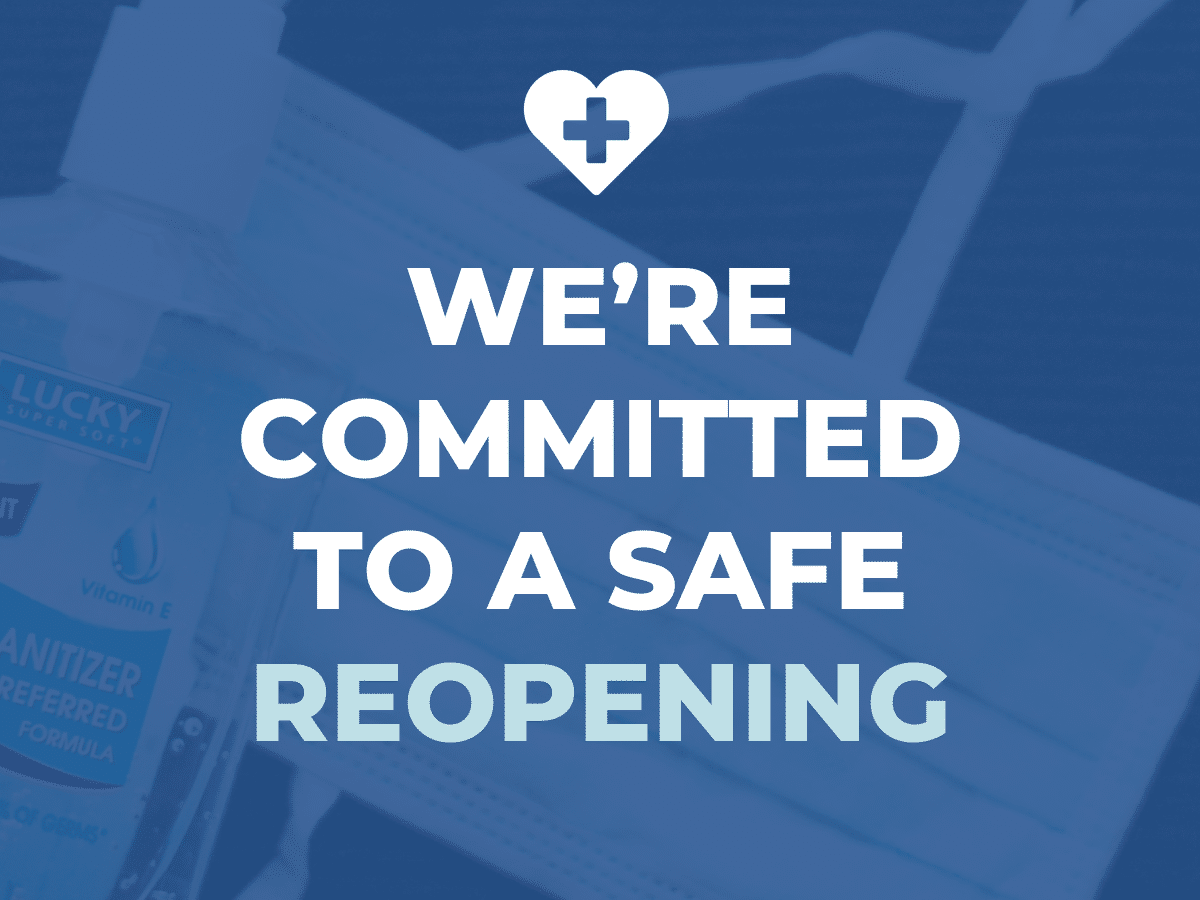We're Ommitted To A Safe Reopening