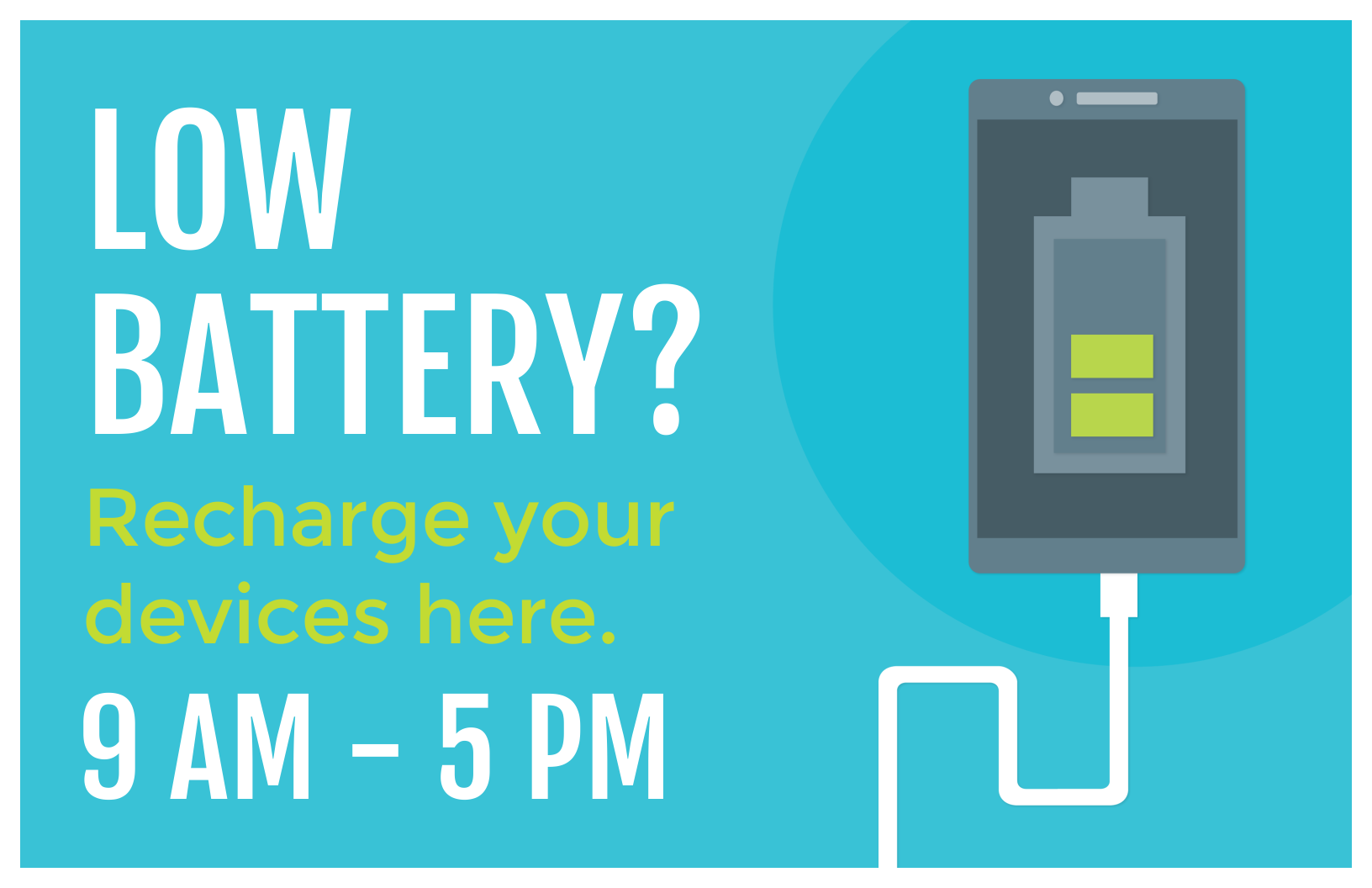 Low battery? Charge your device here 9 AM to 5 PM