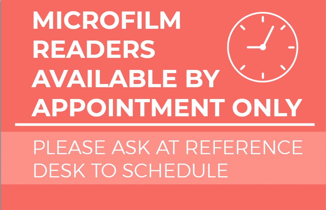 Microfilm Use Available by Appointment
