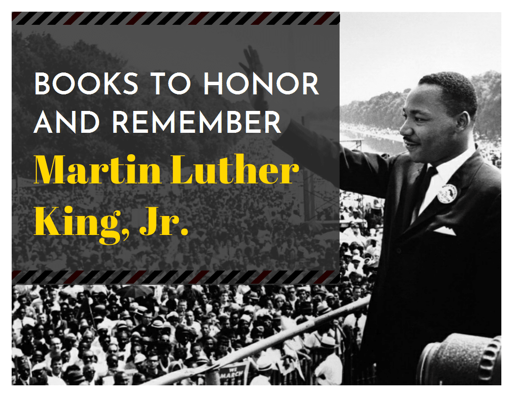 Books to Honor and Remember Martin Luther King, Jr.